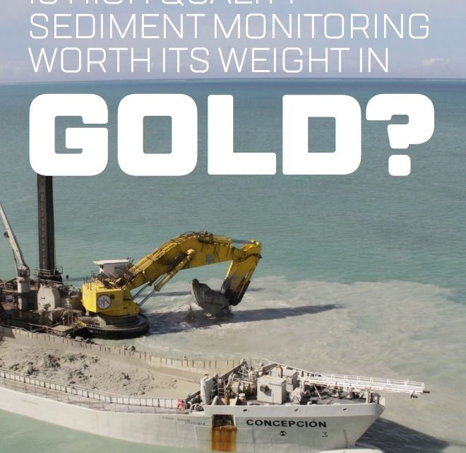 Is our Sedimentation Monitoring worth More than Gold?